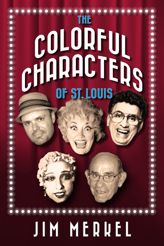 the Colorful Characters of St. Louis coverfront