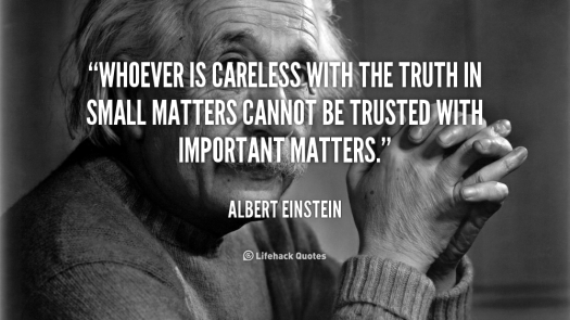 quote-albert-einstein-whoever-is-careless-with-the-truth-in-41115